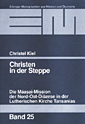 "Christel Kiel, ""Christen in der Steppe"""
